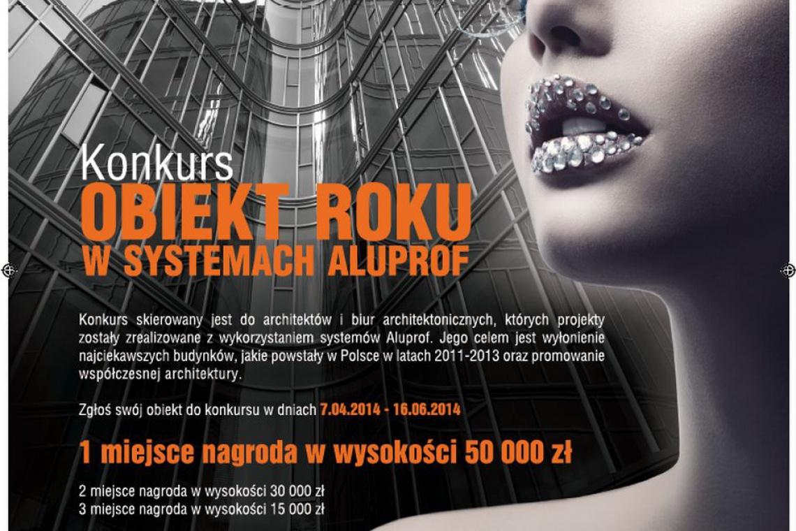 """Konkurs: """"Obiekt Roku w systemach Aluprof"""""""