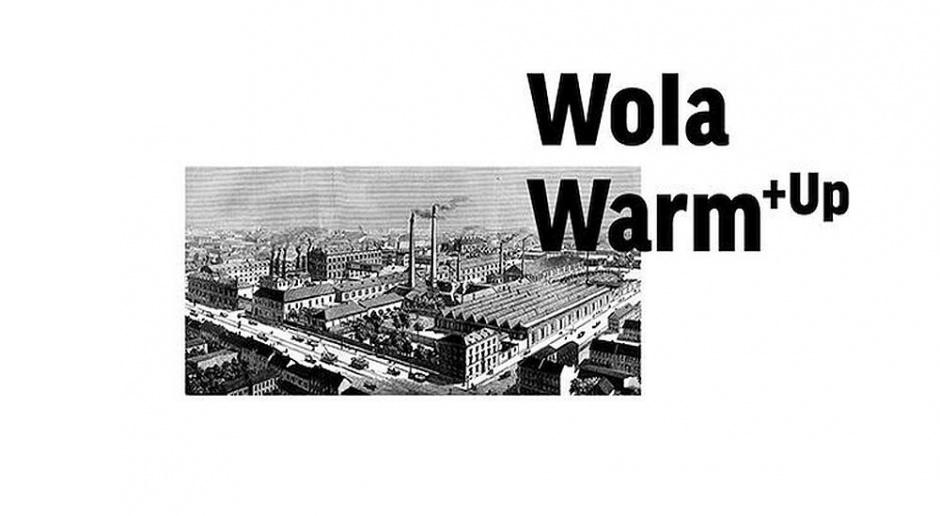 Wola Warm+Up, czyli rewitalizacja robotniczej Woli