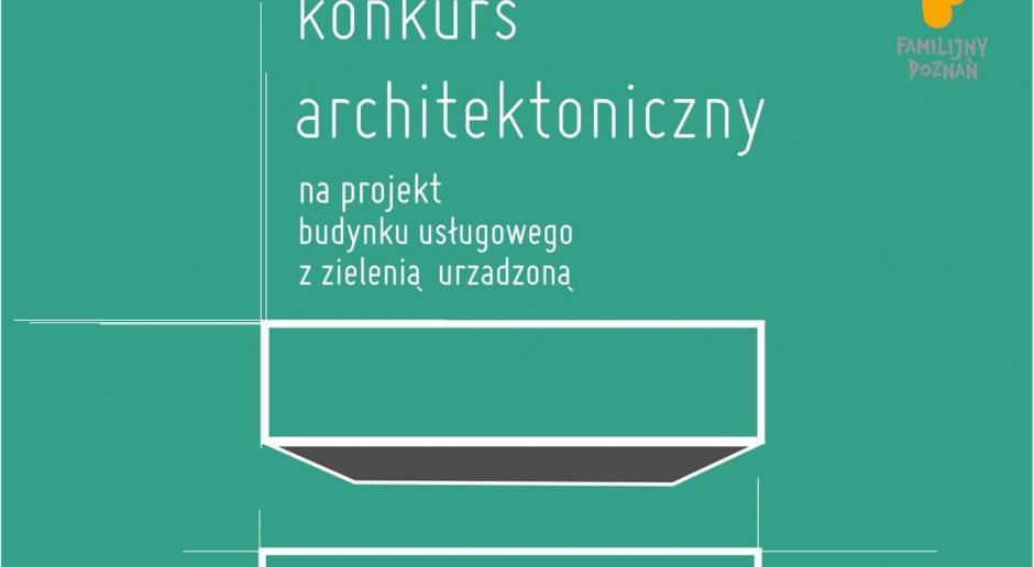Konkurs na projekt budynku wielofunkcyjnego w Poznaniu