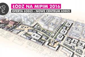 48 łódzkich inwestycji na MIPIM