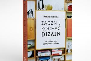 Zacznij kochać dizajn z nową książką Beaty Bochińskiej