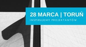 Zainspirujemy projektantów wnętrz - już we wtorek w Toruniu!