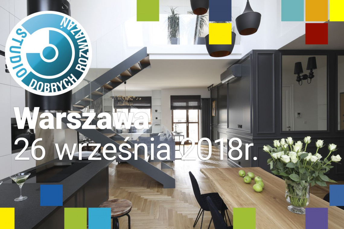 Nowości, trendy, innowacyjne technologie i tajniki fotografii wnętrz. Już dziś Studio Dobrych Rozwiązań w Warszawie!