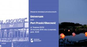 """""""Universam"""" oraz """"Port Praski/Obecność"""" – nowe instalacje artystyczne w Muzeum Warszawskiej Pragi"""
