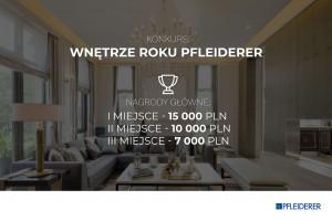 """Uwaga architekci, inwestorzy, wykonawcy! Trwa konkurs """"Wnętrze Roku Pfleiderer"""""""