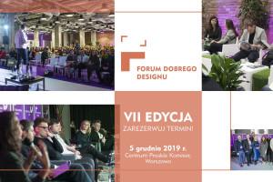 Przed nami VII edycja Forum Dobrego Designu. Będzie inspirująco!