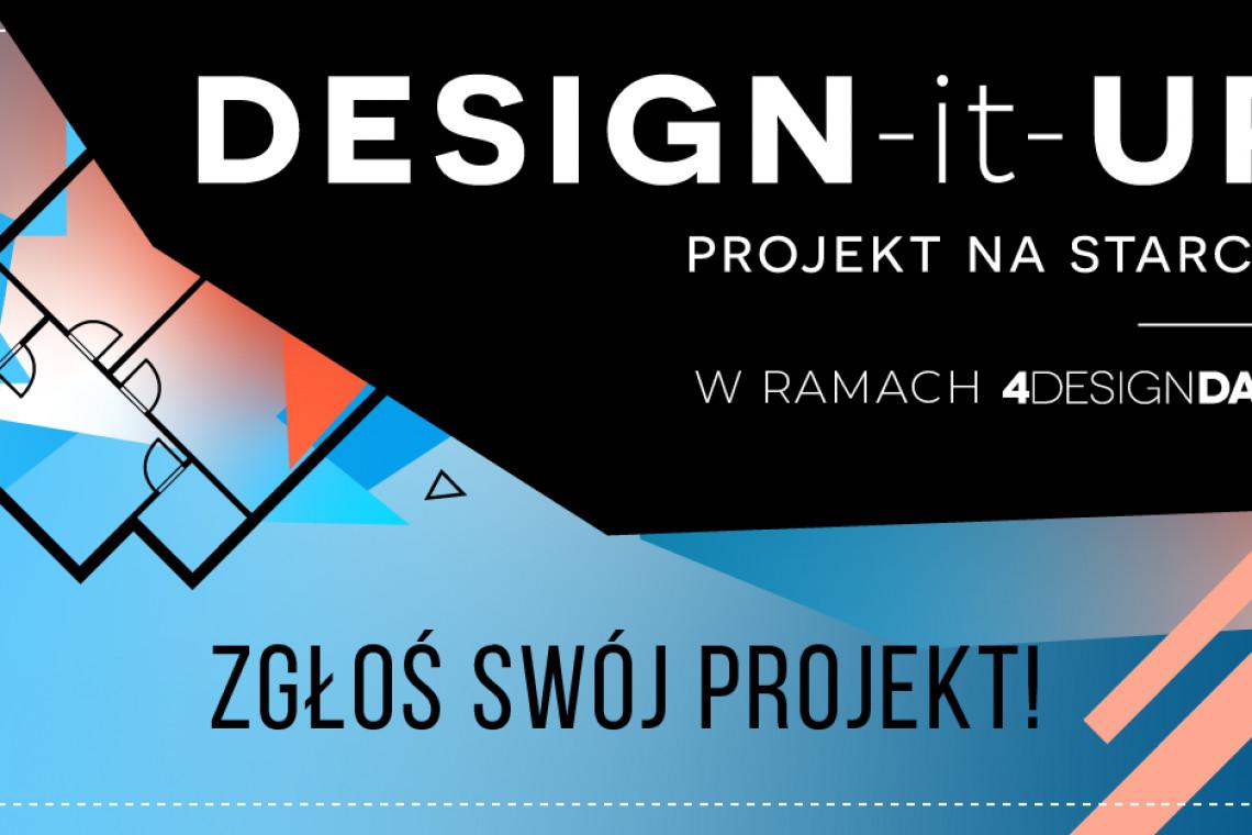 Dziś ostatni dzień na zgłoszenia w konkursie DESIGN-it-UP – PROJEKT NA STARCIE!