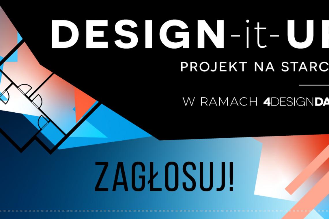 Konkurs DESIGN-it-UP – PROJEKT NA STARCIE: Dziękujemy za oddane głosy! Finał podczas 4 Design Days!