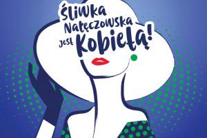 Zaprojektuj plakat inspirując się hasłem: Śliwka Nałęczowska jest kobietą!