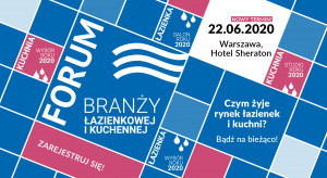 Forum Branży Łazienkowej i Kuchennej w nowym terminie