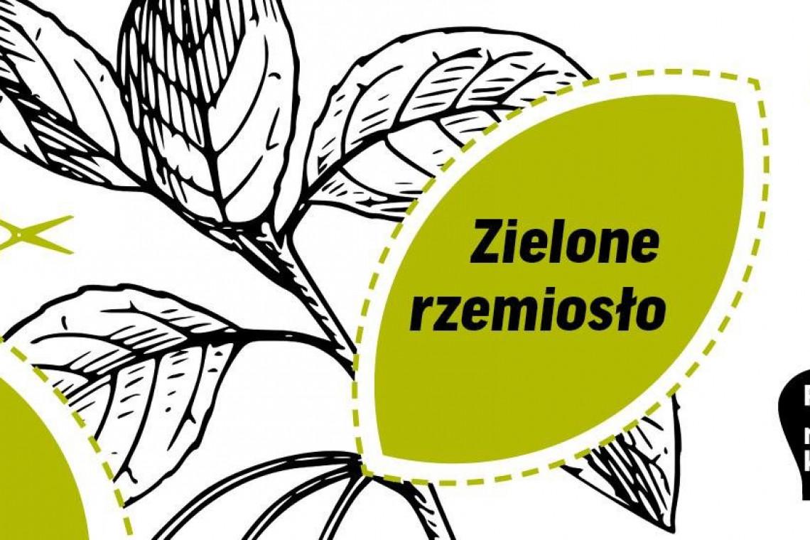 """Muzeum Warszawskiej Pragi zaprasza na warsztaty online """"Zielone rzemiosło"""""""