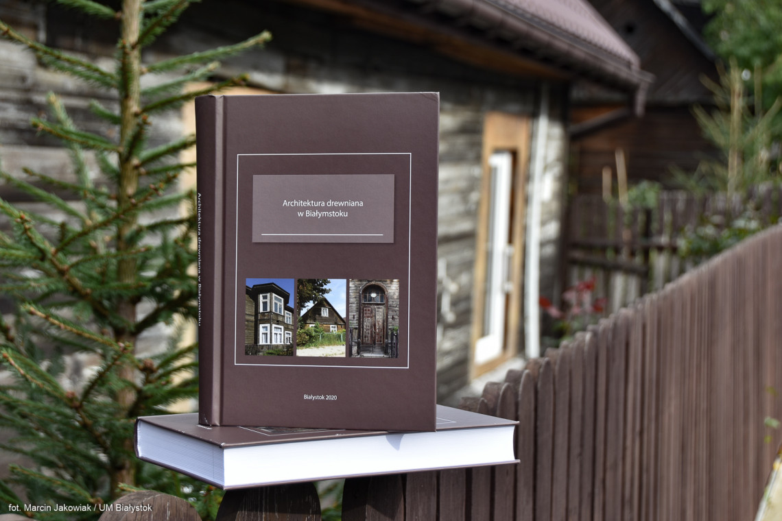 Miasto wydaje publikację o drewnianej architekturze w Białymstoku
