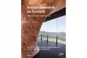 Archiprzewodnik po Europie: ukazała się wyjątkowa książka, której współautorem jest Robert Konieczny