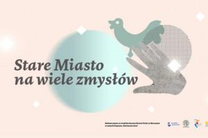 Muzeum Warszawy zaprasza do sensorycznego zwiedzania Starówki