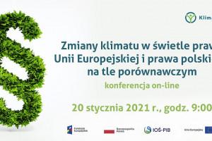 Zmiany klimatu w świetle prawa: Instytut Ochrony Środowiska zaprasza na konferencję online