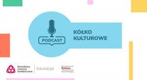 Kółko kulturowe - podróż po dziedzictwie z Łukaszem Nowickim