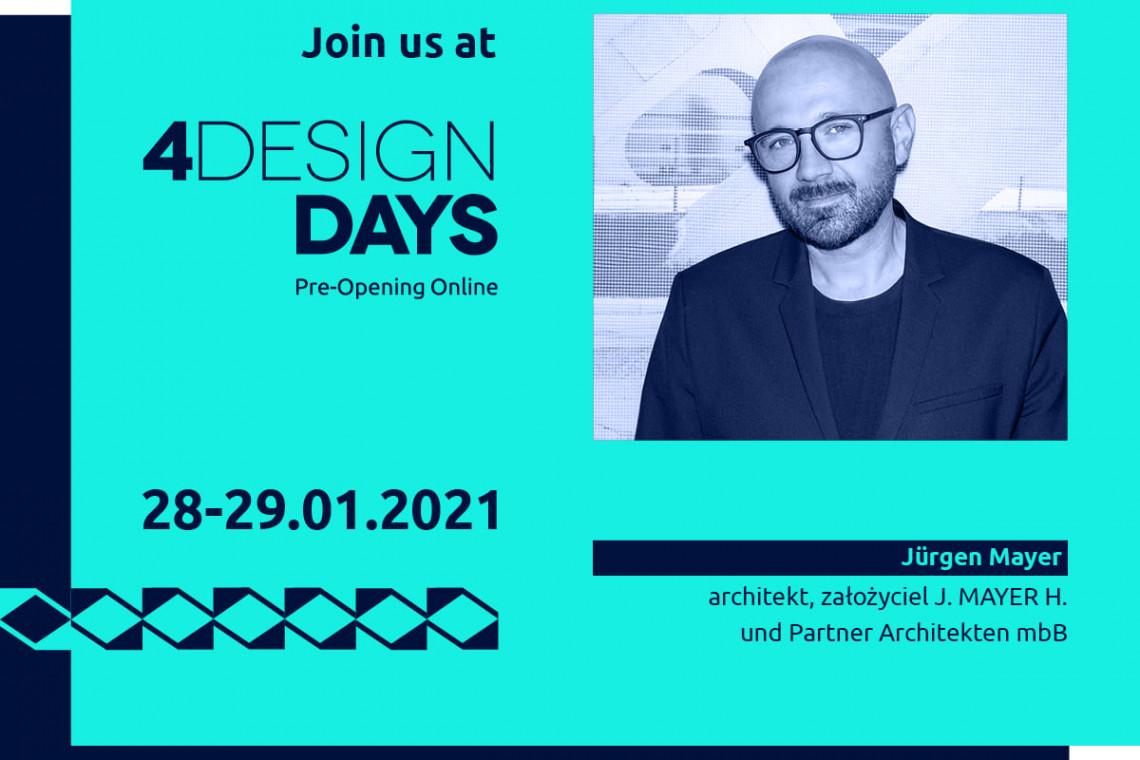 4 Design Days Pre-Opening Online: zapraszamy na wykład Jürgena Mayera z cyklu Mistrzowie Architektury