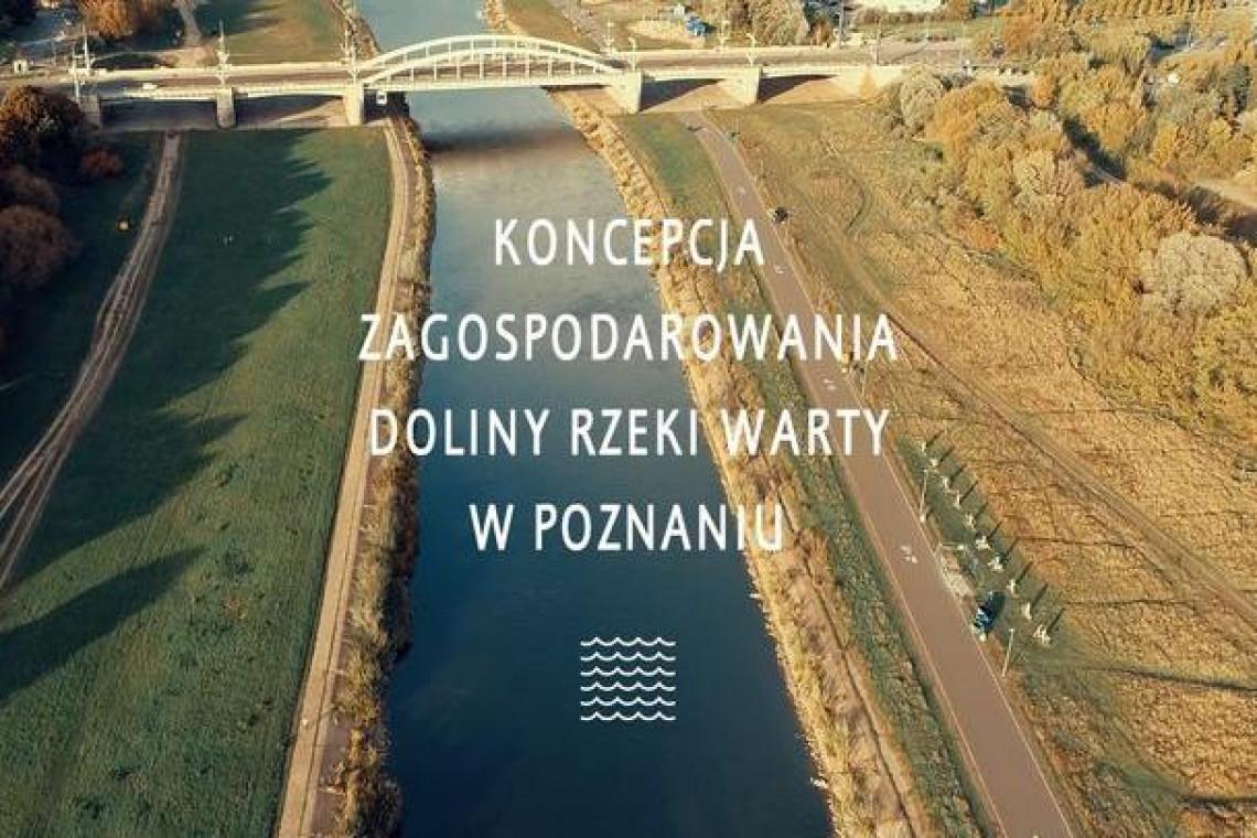 Powstała kompleksowa koncepcja zagospodarowania Doliny Warty w Poznaniu