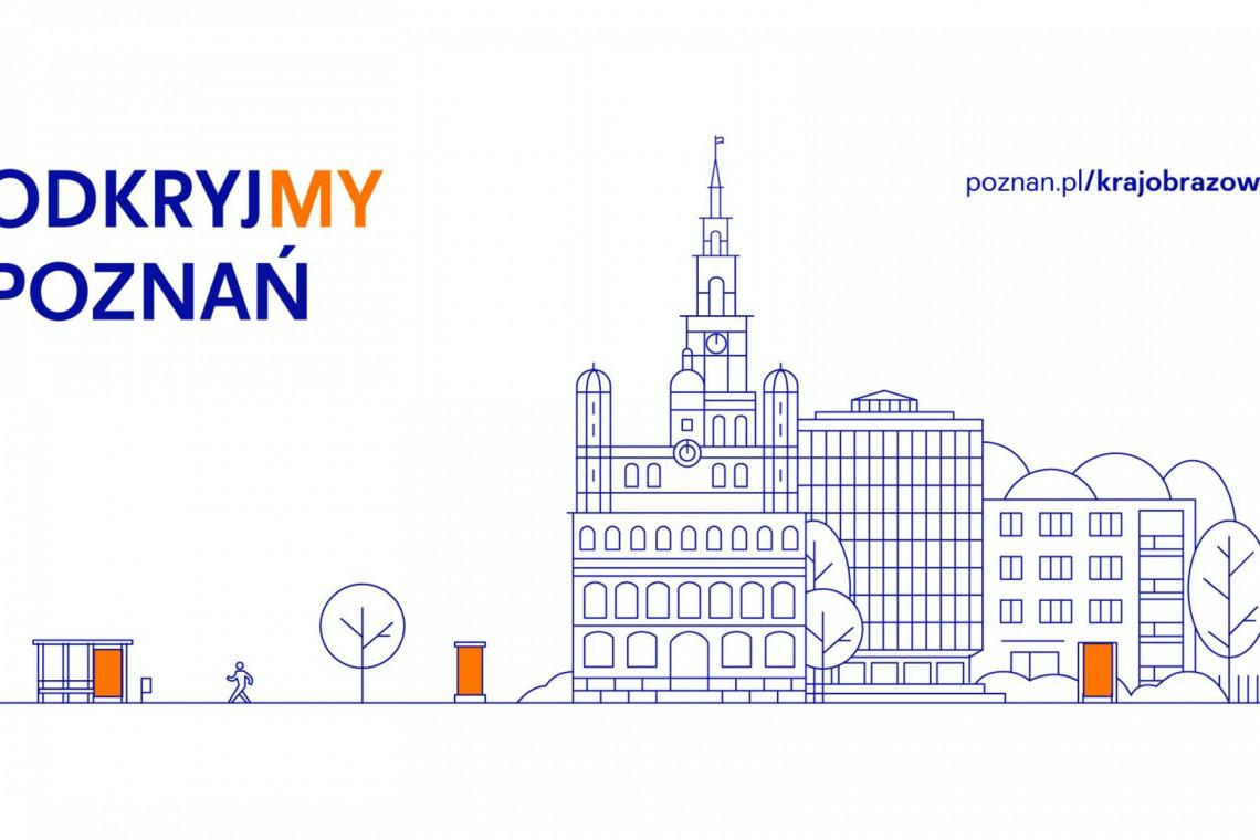 Poznań porządkuje przestrzeń publiczną. Uchwała krajobrazowa już prawie gotowa