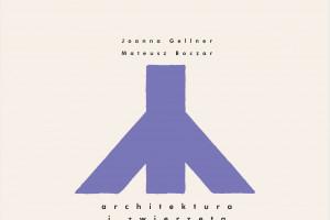 """Premiera książki """"Architektura i zwierzęta"""""""