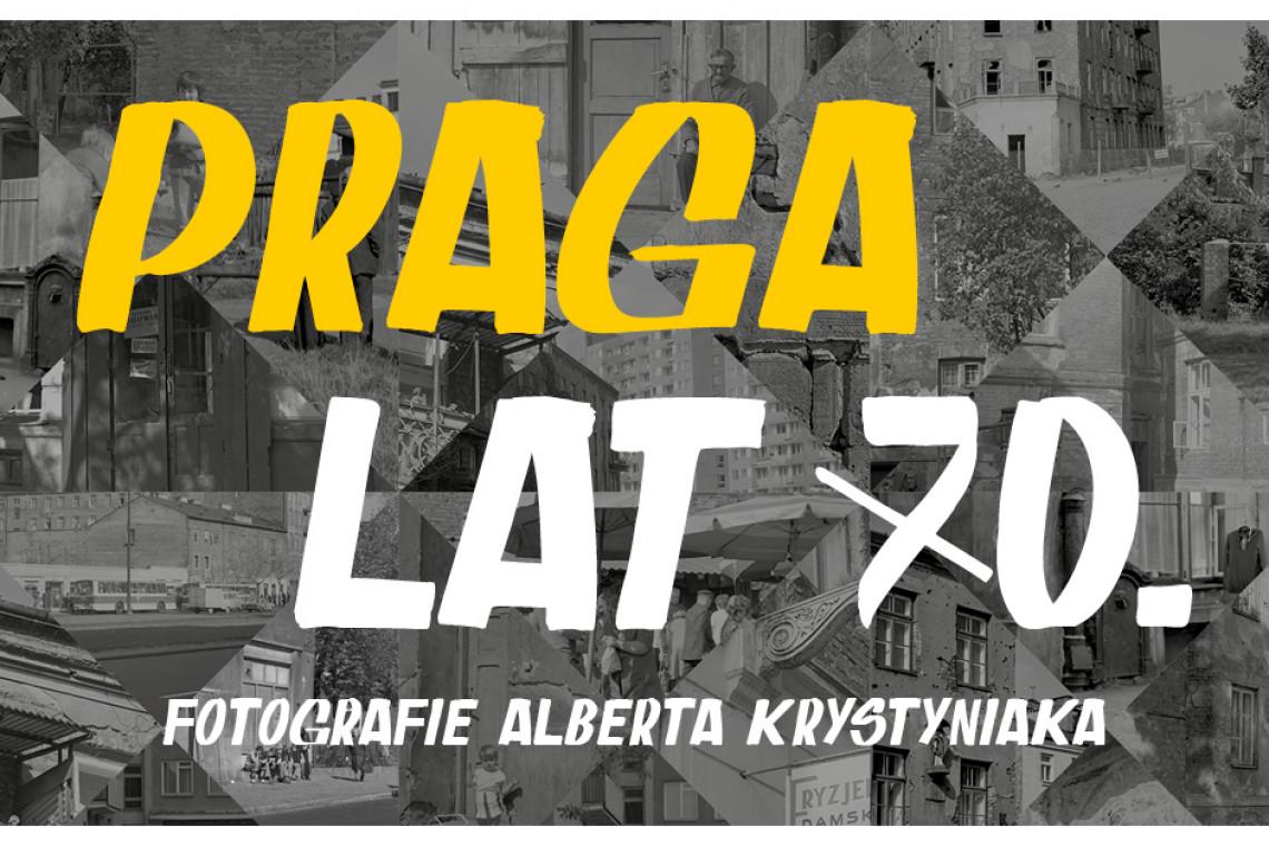 Praga lat 70. w obiektywie Alberta Krystyniaka. Wystawa w Warszawie