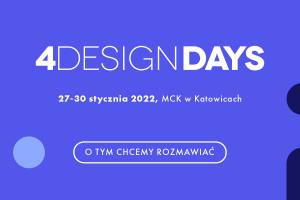4 DESIGN DAYS 2022. Odkrywamy karty: O tym będziemy rozmawiać!